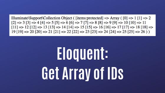 آرایه ای از شناسه ها را از Eloquent Collection دریافت کنید: pluck () یا modelKeys ()