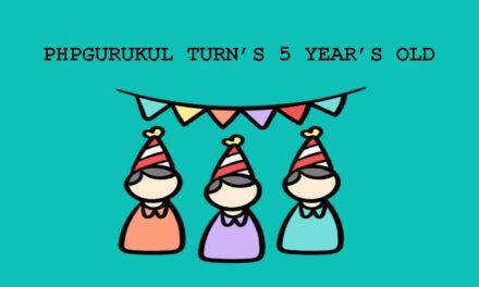 PHPGURUKUL TURN'S 5 ساله است