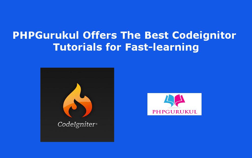 PHPGurukul بهترین آموزش های Codeignitor را برای یادگیری سریع ارائه می دهد